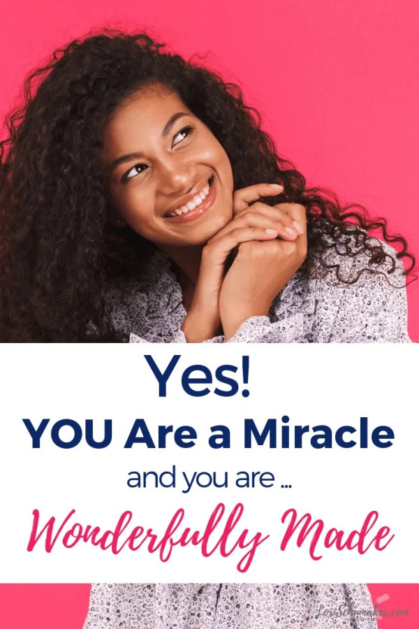 Do you want to feel more comfortable in your own skin? Discovering and then fully embracing that yes, you are a miracle and you are wonderfully made is what God wants for you. #wonderfullymade #hope #godslove #identity #lauriefeltjeans