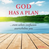 God Has a Plan Even When Confusion Overwhelms You