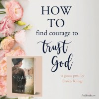 How to Find Courage to Trust God in Prayer