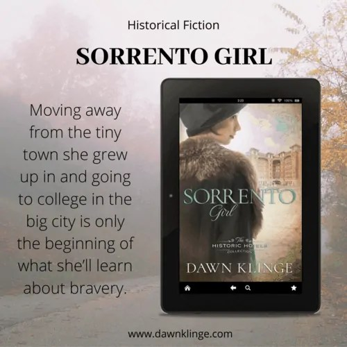 It takes courage to trust God. It's not something that simply happens. But how? Dawn Klinge answers this question and shares her new Christian Historical Fiction Book, Sorrento Girl, with us. As Ann makes brave choices, she learns about trusting God and surrendering to Him. #historicalfiction #christianauthor #trustgod #livesurrendered #christianliving #christianfictionauthor #christianauthor