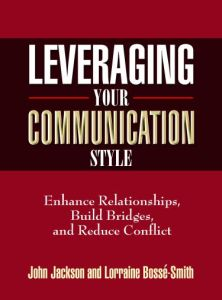 Build bridges, not walls, with Leveraging Your Communication Style