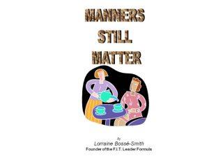 Manners STILL Matter