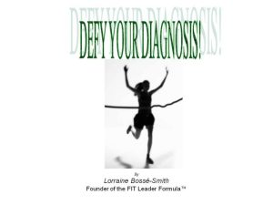 Don't accept your diagnosis, defy it!