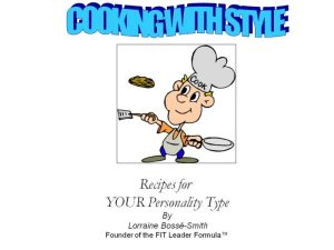 Learn your unique cooking style and use recipes that are customized for your personality type!