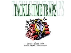 Tackle your time traps and get more done
