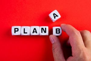 What's your Plan B?