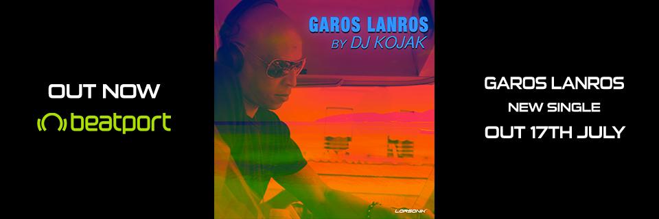 Dj Kojak - Garos Lanros - Out Now