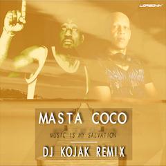 MASTA COCO - MUSIC IS MY SALVATION (DJ KOJAK RMX)