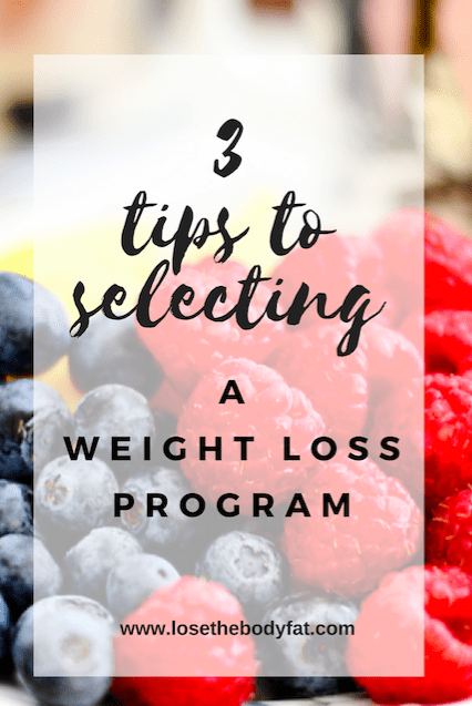 3 Tips For Selecting A Weight Loss Program