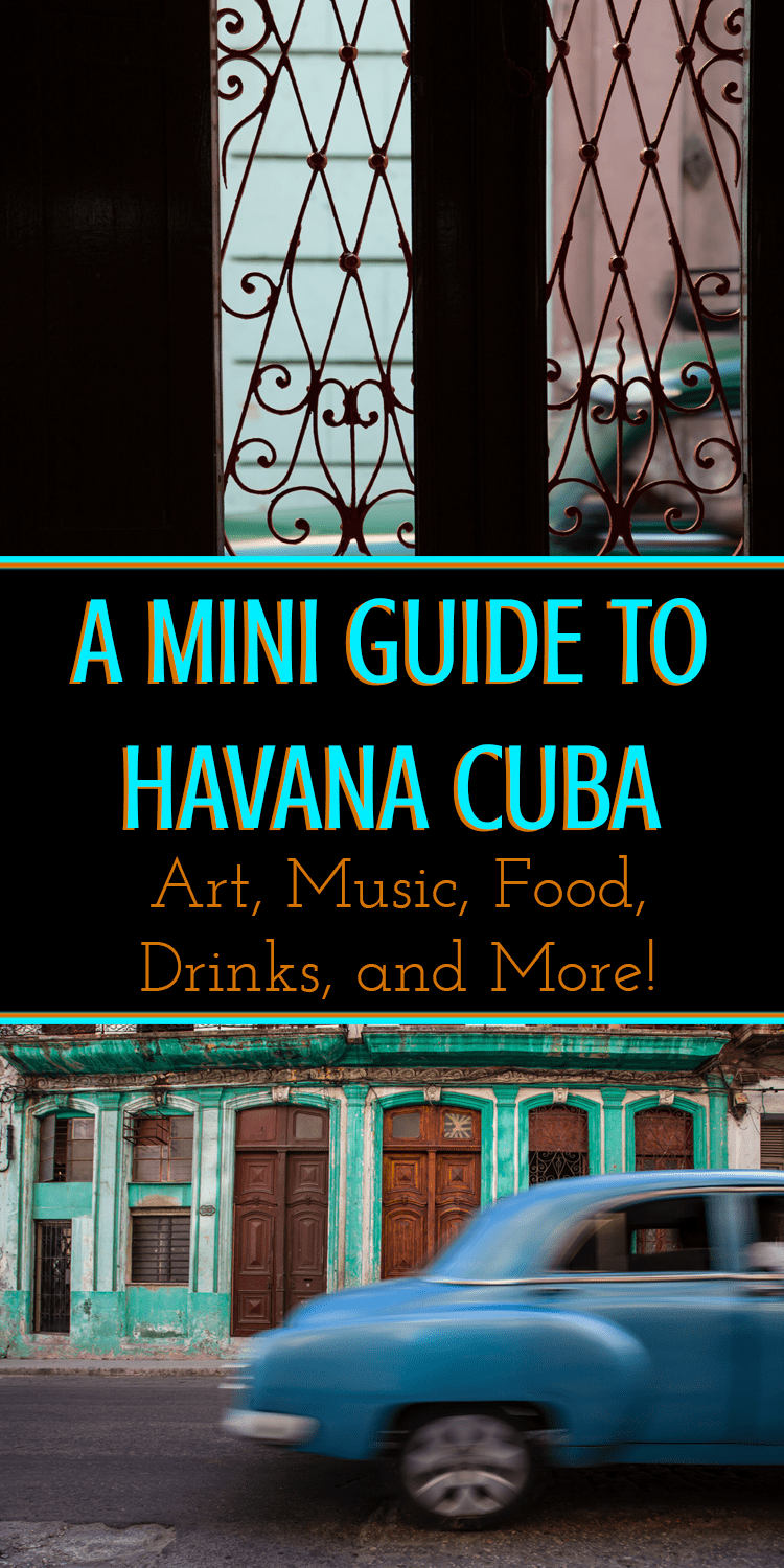 A Mini Guide of the best art, design, food, and drinks in Havana Cuba. Enjoy this historic city with this guide which includes the suggestions of locals! | LOST NOT FOUND | Havana Cuba| Caribbean Travel | #Cuba #Havana #ArtandDesign