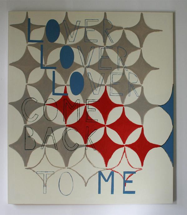 Kim van Norren - Lover Lover Lover, Come Back To Me - 175x150cm Acrylverf op doek (tekst Leonard Cohen)