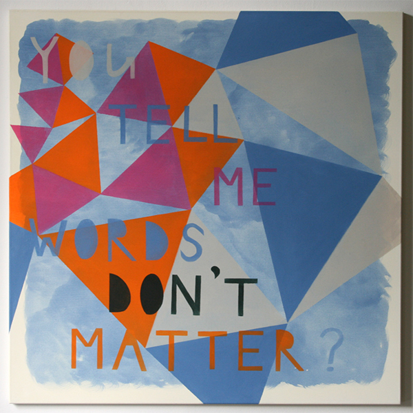 Kim van Norren - You Tell Me Words Don't Matter? - 105x105cm Acrylverf op doek (tekst Barack Obama)