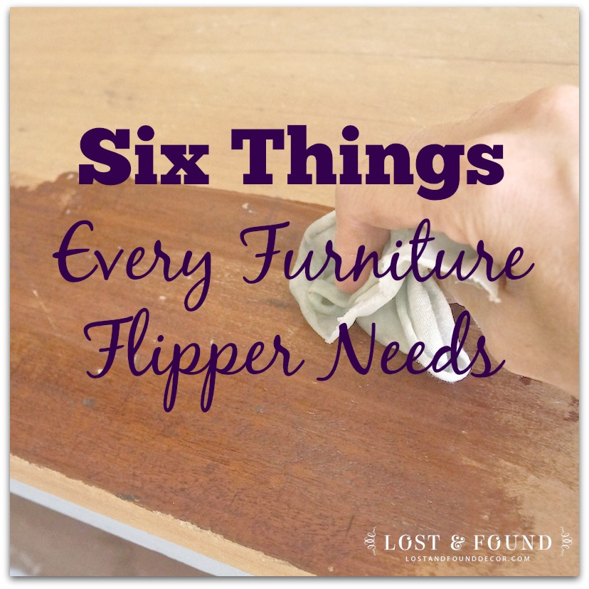 Six Things Every Furniture Flipper Needs