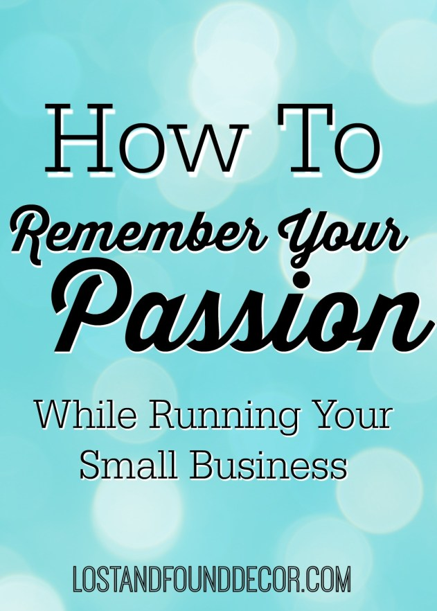Remember Your Passion While Running a Small Business
