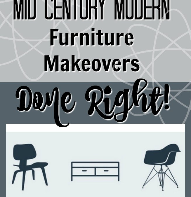 Mid Century Modern Furniture Makeovers Done Right