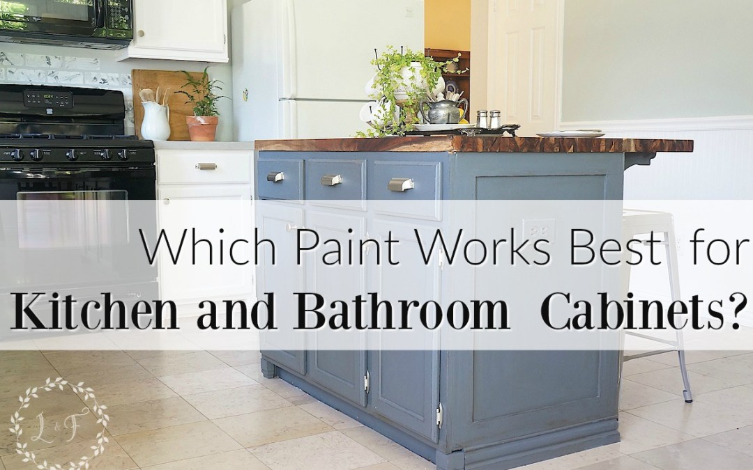 Which Paint Works Best for Kitchen and Bath Cabinets?