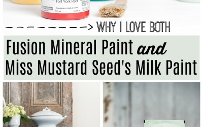 Why I love both Fusion Mineral Paint and MMS Milk Paint and How I Use Each One