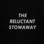The Reluctant Stowaway: Title Card
