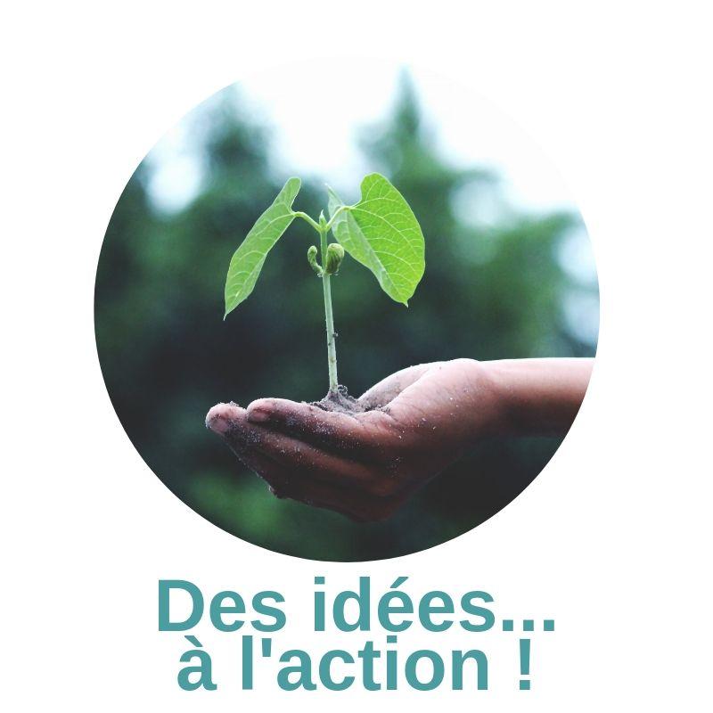 Des idées... à l'action !