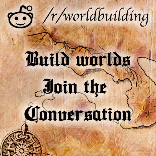 Join the /r/Worldbuilding Subreddit