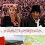 L'Approfondimento: Bolivia tra Covid-19, instabilità politica e lo spettro dell'autoritarismo nazionalista.
