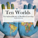 Ten Worlds – Ten Spiritual Realms in Buddhist Cosmology