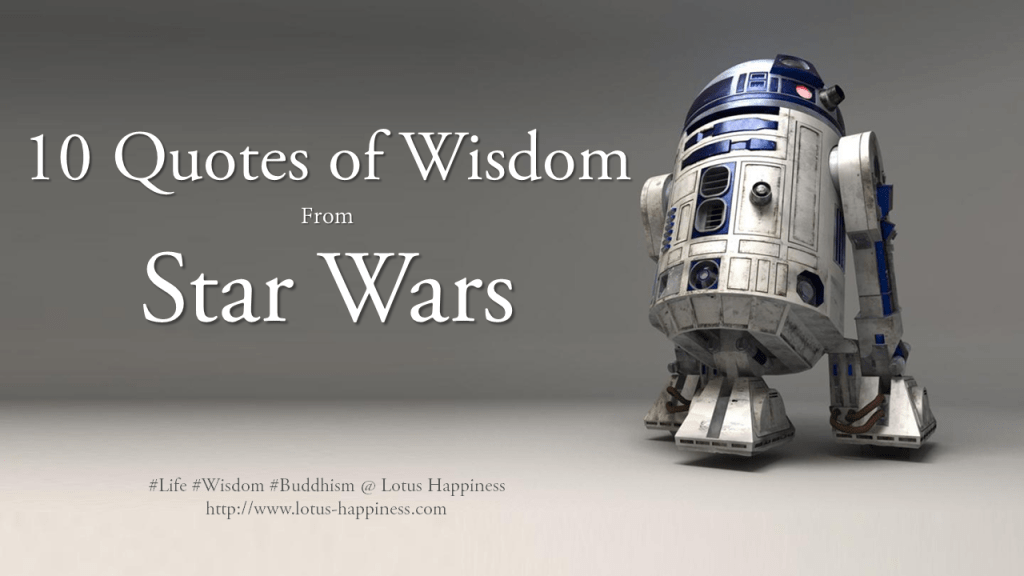 10 Quotes Of Wisdom From Star Wars Lotus Happiness