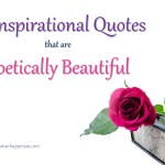 30 Inspirational Quotes that are Poetically Beautiful