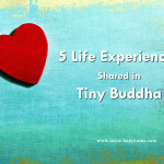5 Life Experiences Shared in Tiny Buddha