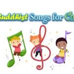 10 Buddhist Songs for Children