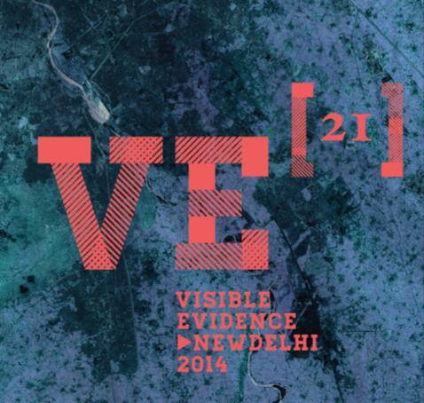 Visible Evidence XXI, the annual conference on documentary film, New Delhi, India, Dec 11- 14th, 2014