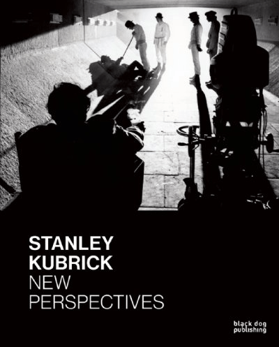 "New Book Chapter: ""Kubrick's Lens, Dispatches from the Edge"" in ""Stanley Kubrick: New Perspectives"""