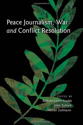 Peace Journalism: War and Conflict Resolution