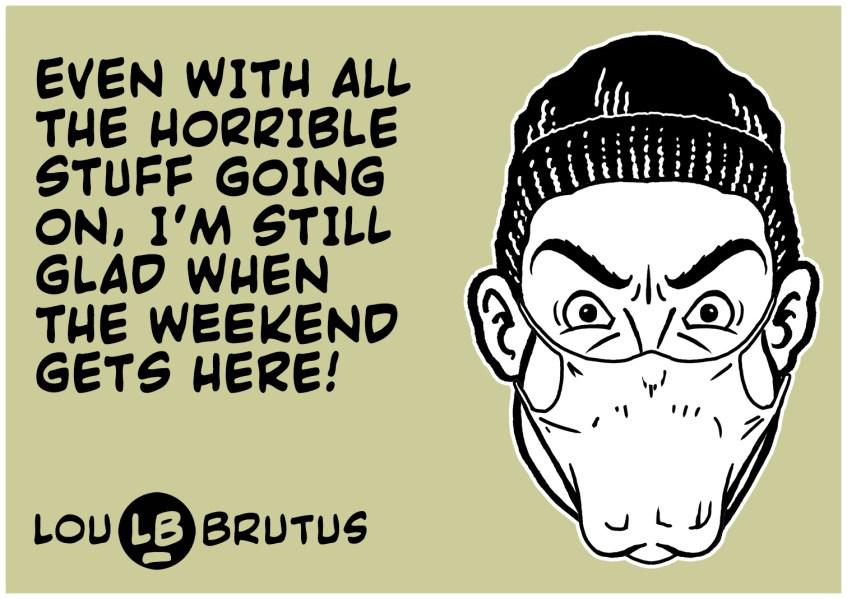 BRUTUS-MEME-HORRIBLE-WEEKEND