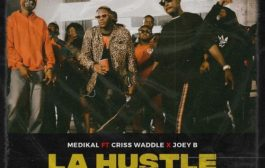 Medikal ft Criss Waddle x Joey B - La Hustle (Remix)