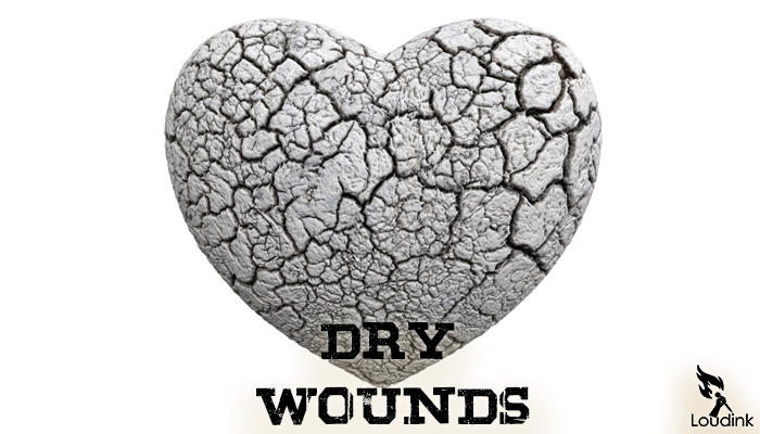 dry wounds @ Loudink