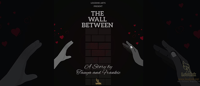 The-Wall-Between-official-Artwork-Post @loudinkArts