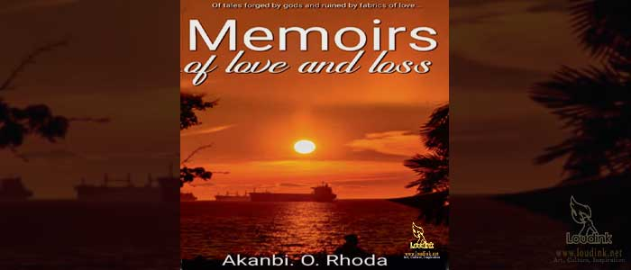 Memoirs-of-Love-and-Loss-post-@-Loudink Akanbi Rhoda