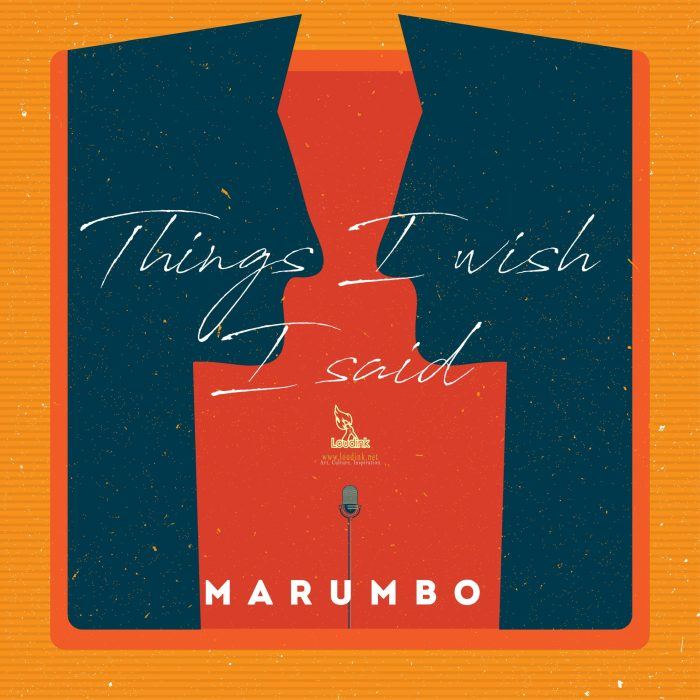 Things-I-Wish-I-said-Official-album-artwork-Loudink -Marumbo