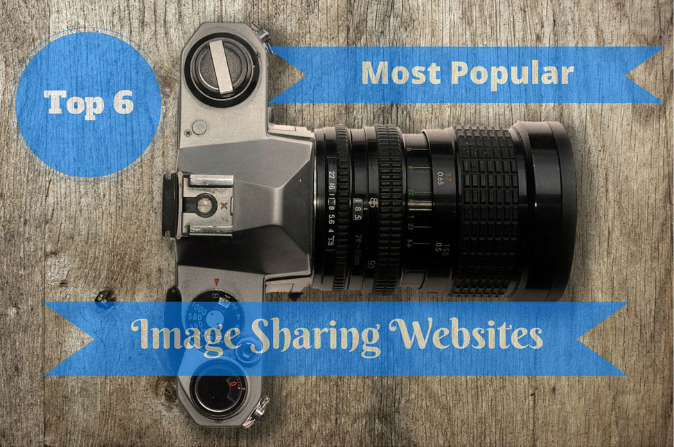 Top 6 Most Popular & Free Image Sharing Websites