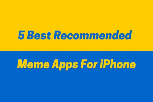 5 Best Recommended Meme Apps For iPhone
