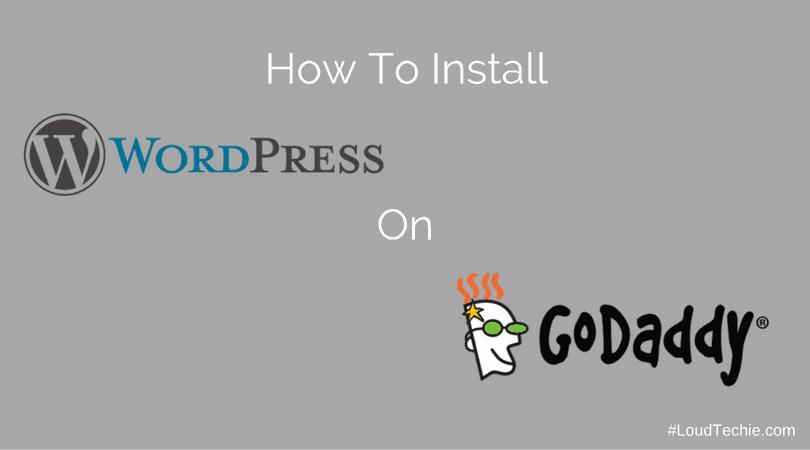 How To Install WordPress on Godaddy Hosting?