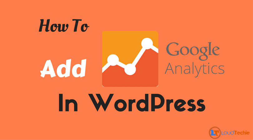 How To Add Google Analytics In WordPress Site