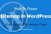 How To Create Sitemap In WordPress Using Google XML sitemaps Plugin