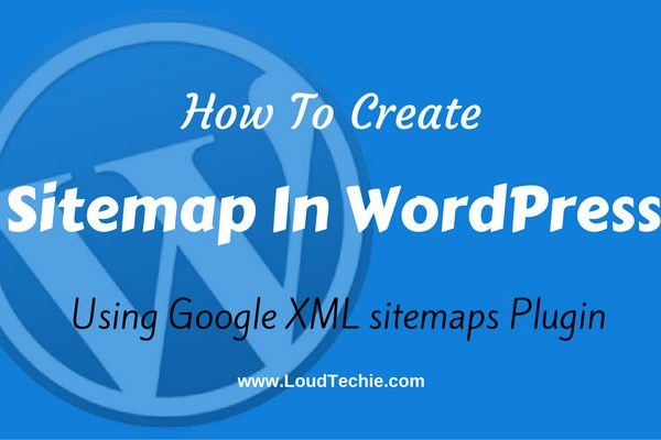 How To Create Sitemap In WordPress Using Google XML sitemaps Plugin