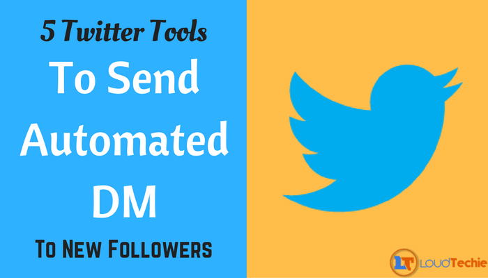 5 Twitter Tools To Send Automated Direct Messages To New Followers
