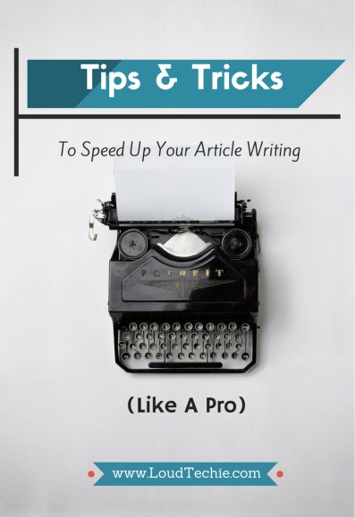 Tips And Tricks That Will Make You Write Articles 2X Faster (Like A Pro)