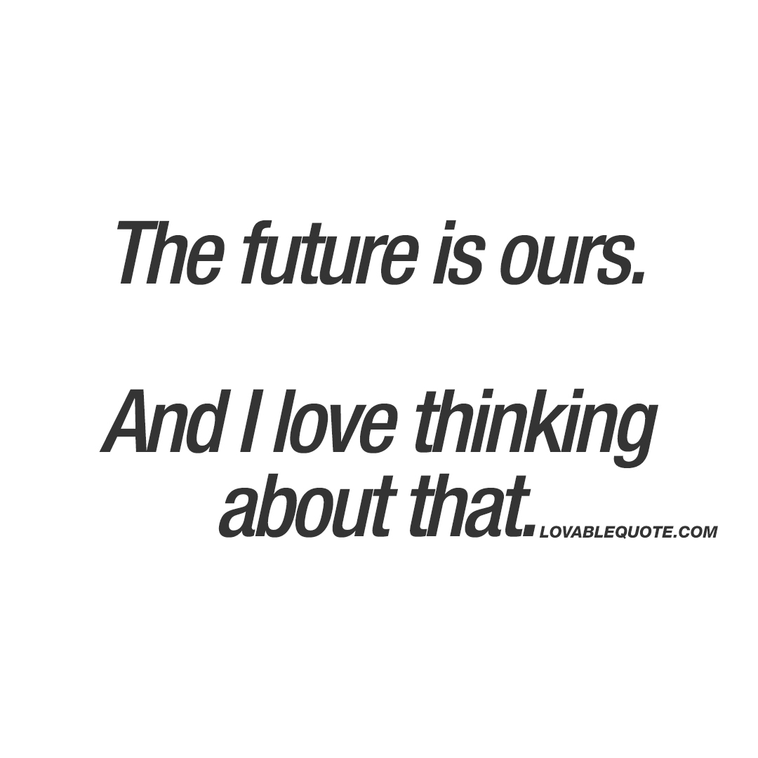 You Are My Future Love Quotes