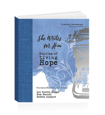 She Writes For Him: Stories Of Living Hope