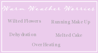 warm weather worries for a wedding